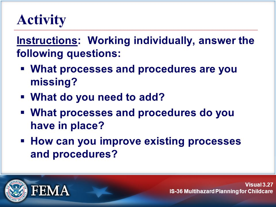 Activity Instructions: Working individually, answer the following questions: What processes and procedures are you missing