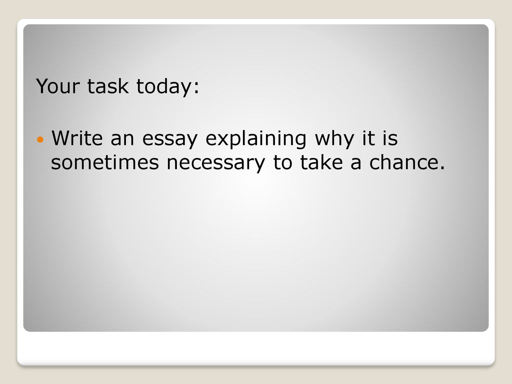 why is it sometimes necessary to take a chance essay