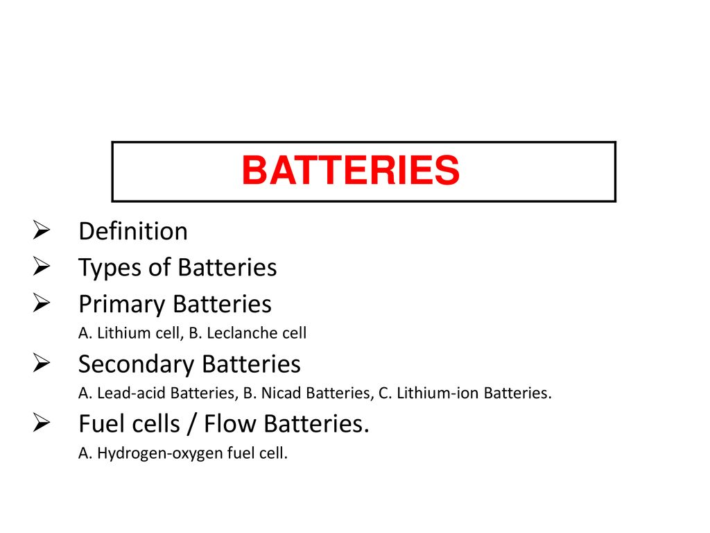 batteries definition types of batteries primary batteries - ppt download
