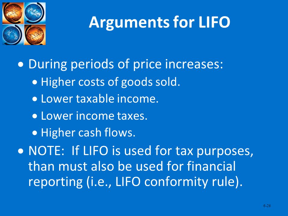 Arguments for LIFO During periods of price increases: