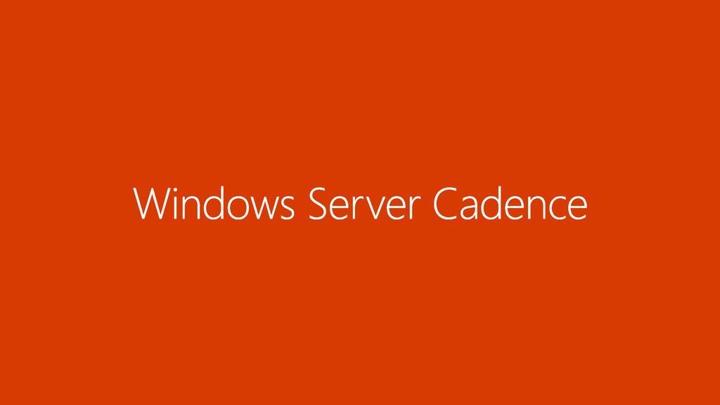 Windows Server Cadence