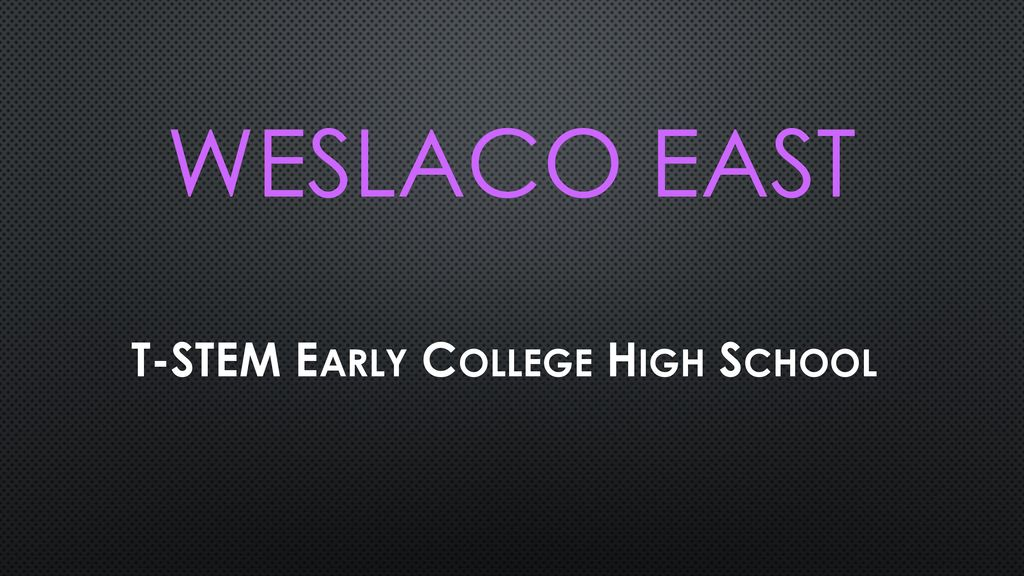 T-STEM Early College High School - ppt download