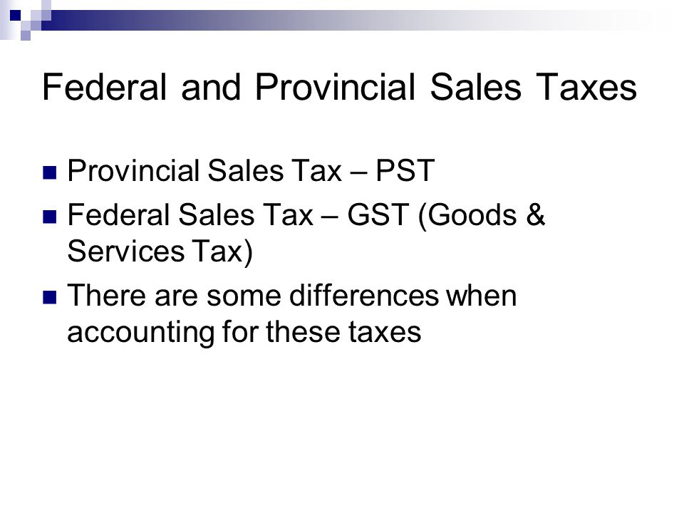 Federal and Provincial Sales Taxes