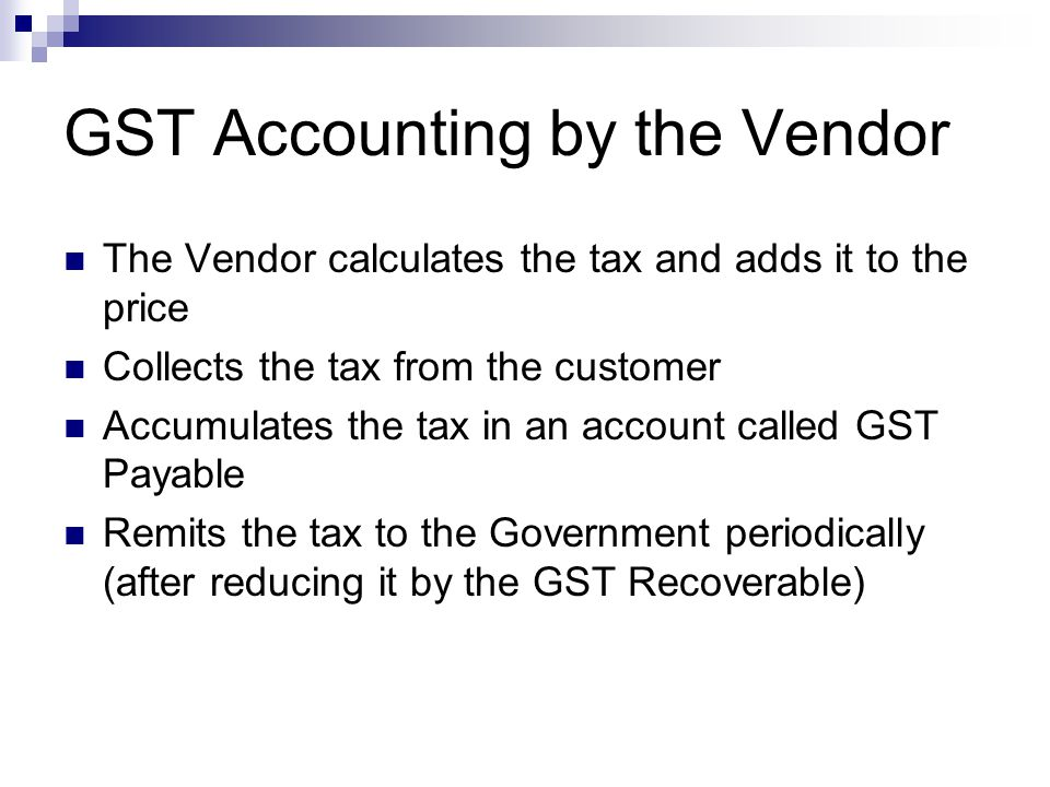 GST Accounting by the Vendor