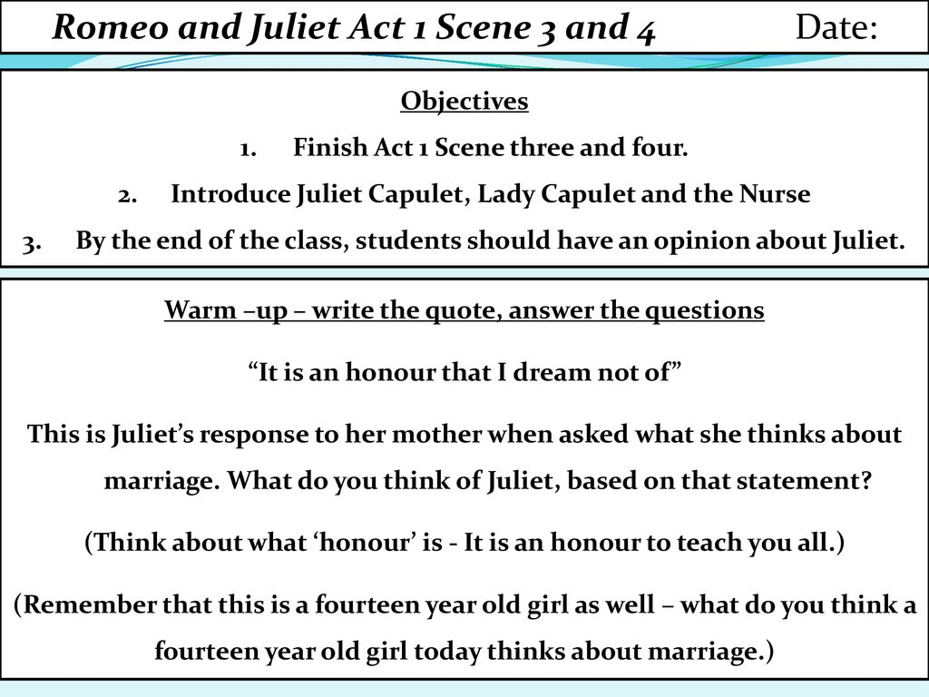 Romeo and Juliet Act 1 Scene 3 and 4 Date: - ppt download