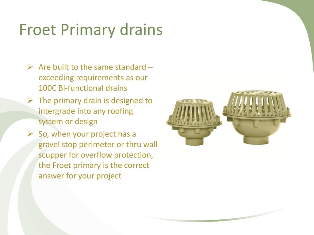 The Froet Drain® Roof Drain - ppt download