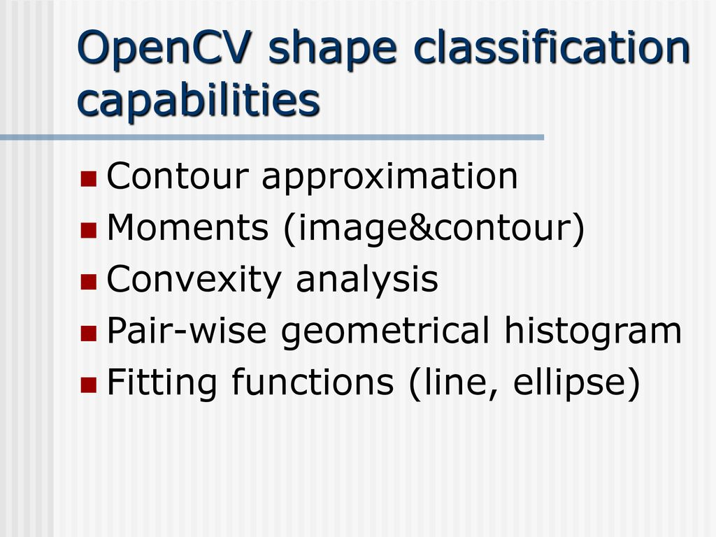 Intel® OPEN SOURCE COMPUTER VISION LIBRARY - ppt download