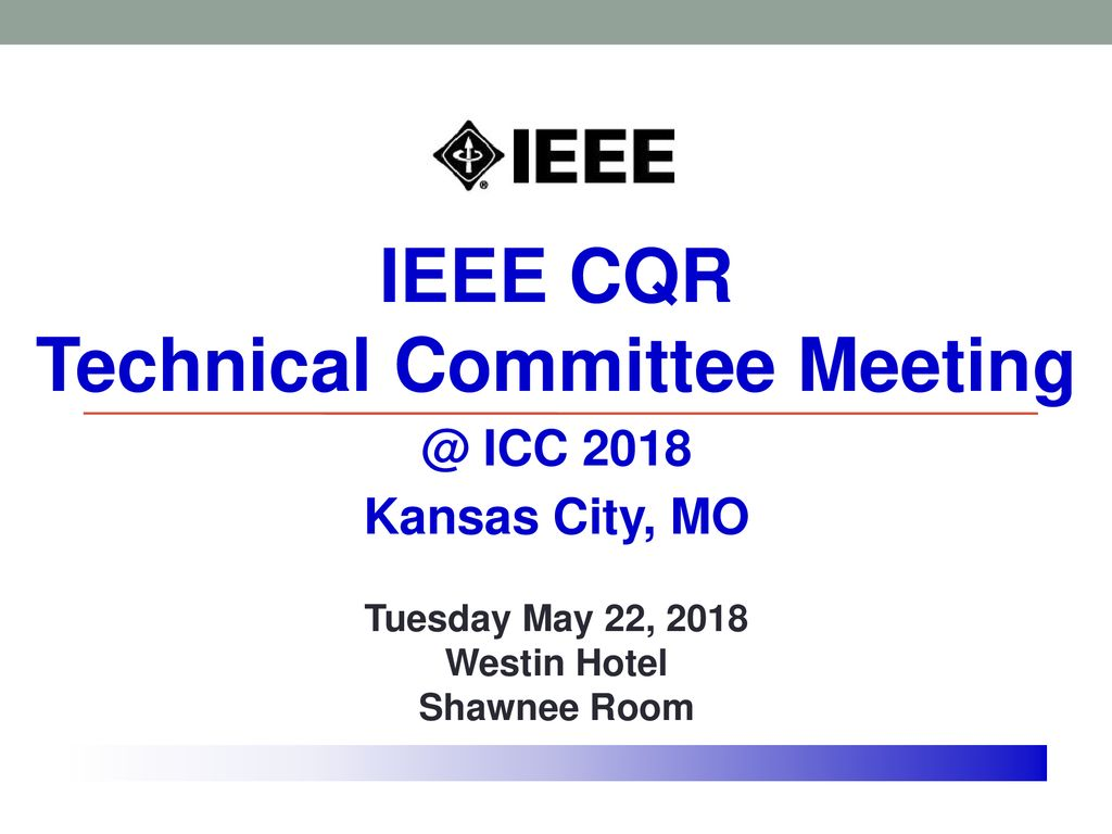 IEEE CQR Technical Committee Meeting - ppt download