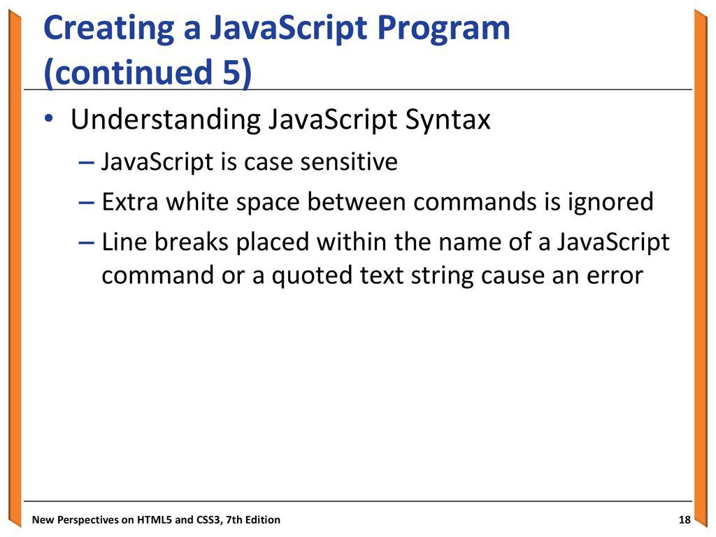 Objectives Insert a script element Write JavaScript comments