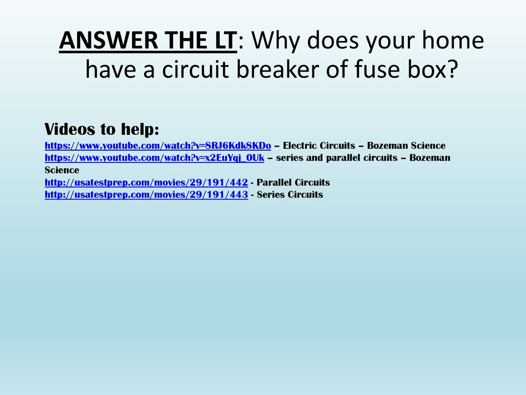 Electromagnetism Unit Ppt Download Series Vs Parallel Circuits Youtube Answer The Lt Why Does Your Home Have A Circuit Breaker Of Fuse Box