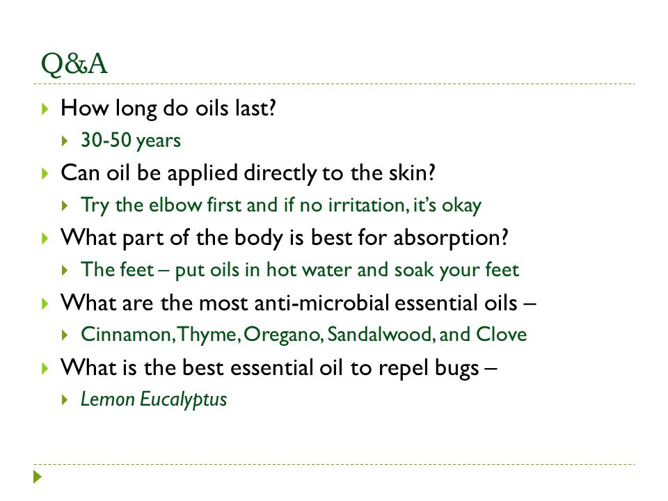 Q&A How long do oils last Can oil be applied directly to the skin