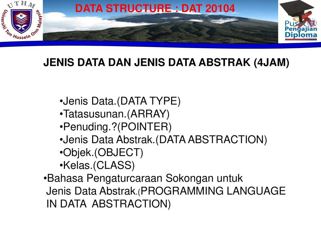 DATA+STRUCTURE+%3A+DAT+JENIS+DATA+DAN+JENIS+DATA+ABSTRAK+%284JAM%29+Jenis+Data.%28DATA+TYPE%29+Tatasusunan.%28ARRAY%29 - Jenis Jenis Pointer C
