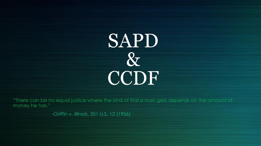 """SAPD & CCDF """"There can be no equal justice where the kind of"""