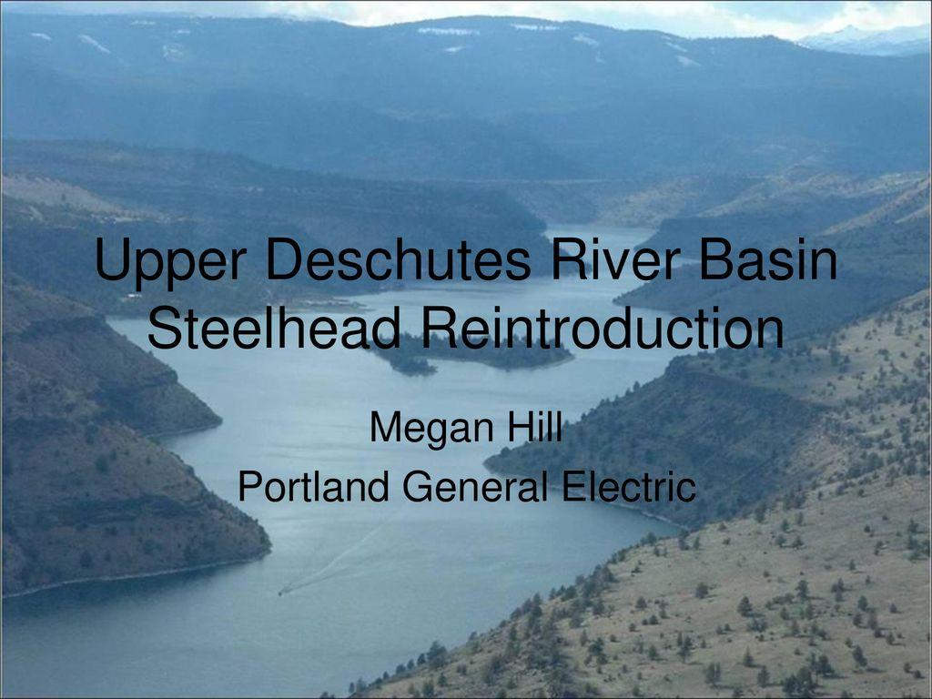 Upper Deschutes River Basin Steelhead Reintroduction - ppt download