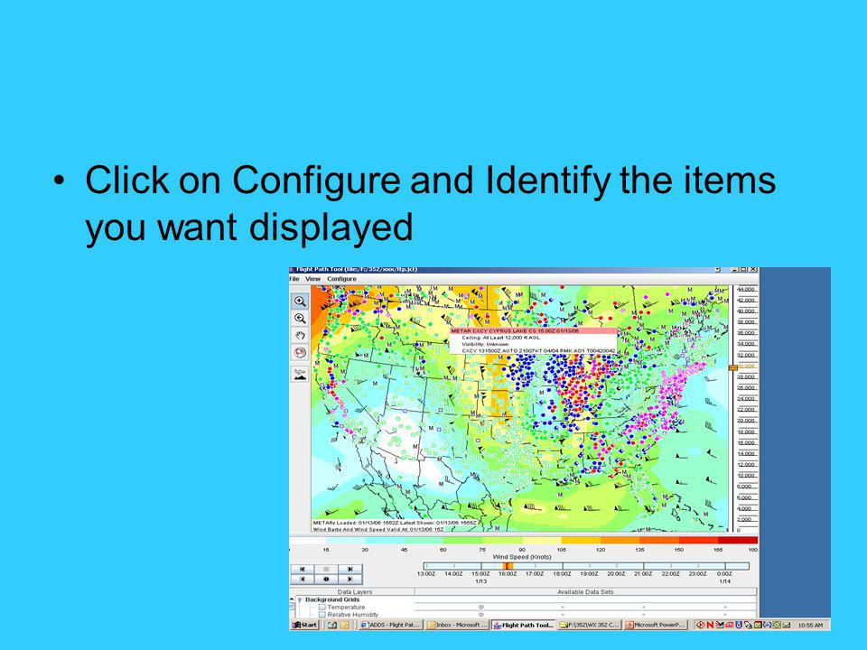 Click on Configure and Identify the items you want displayed