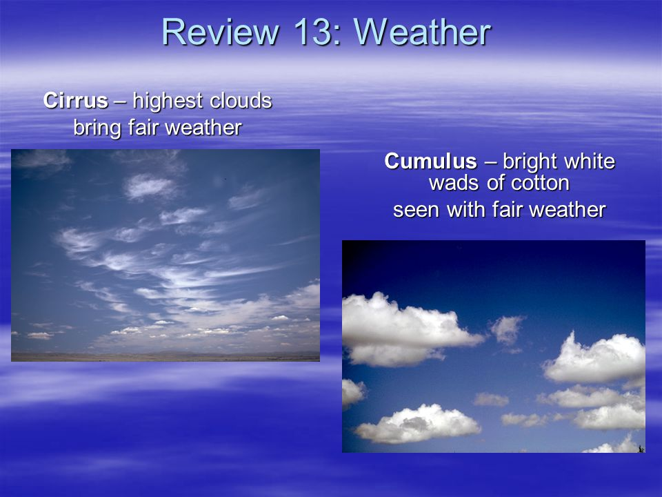 Cirrus – highest clouds bring fair weather