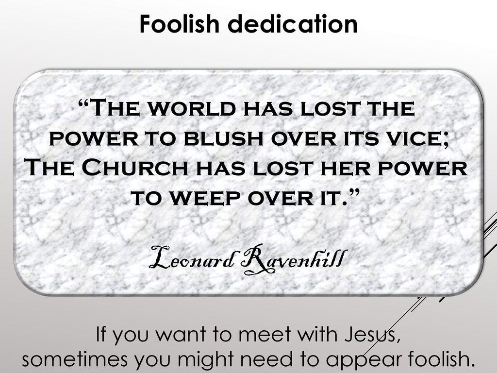 God chose the foolish 1 Cor 1: ppt download