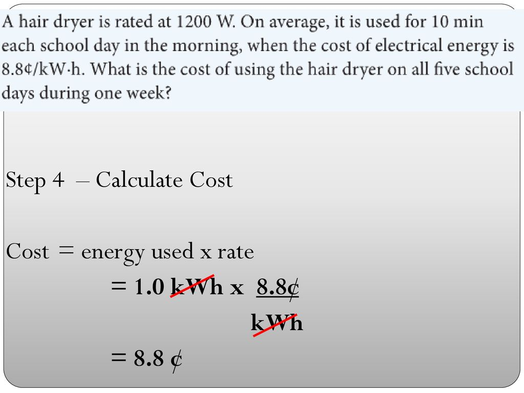 Step 4 Calculate Cost Energy Used X Rate 1 0 Kwh