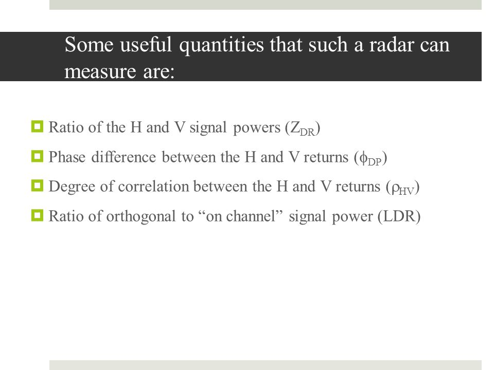 Some useful quantities that such a radar can measure are: