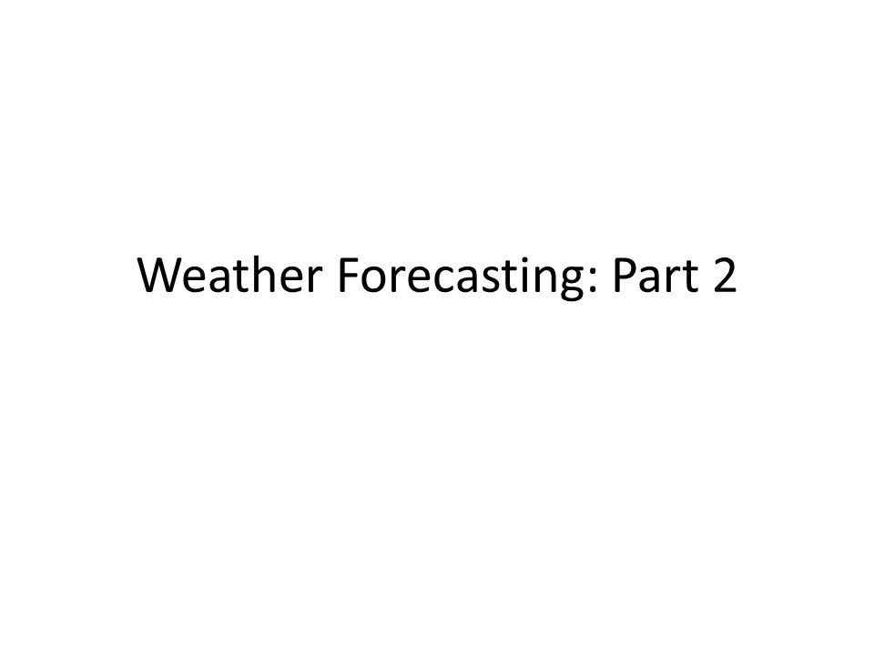 Weather Forecasting: Part 2