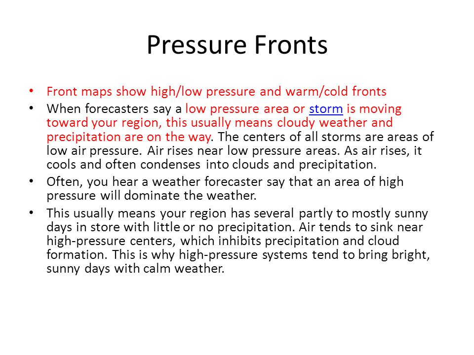 Pressure Fronts Front maps show high/low pressure and warm/cold fronts