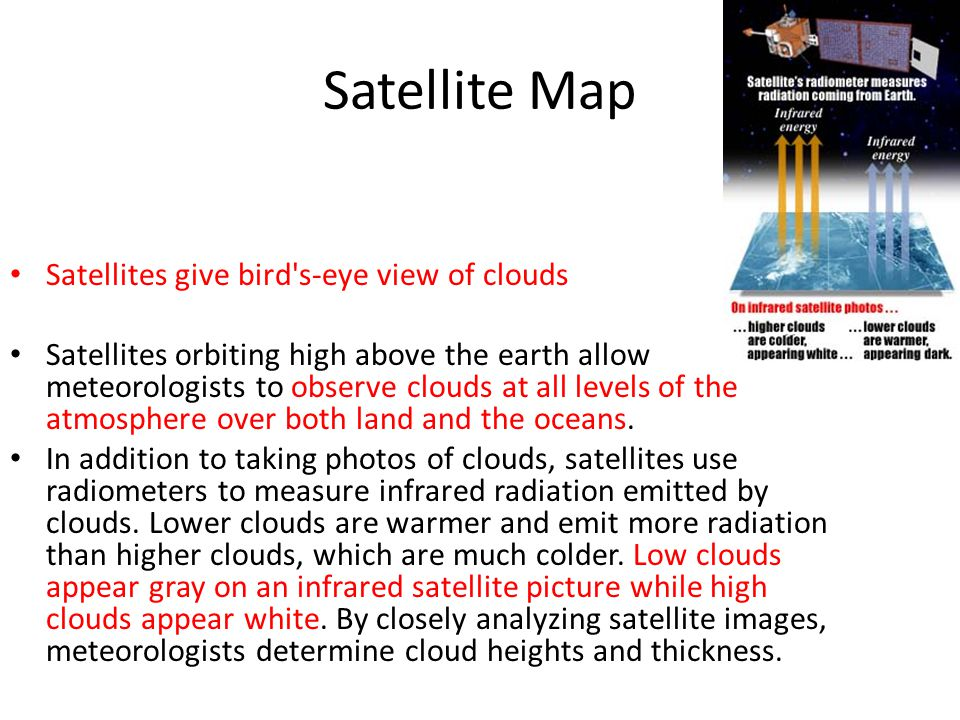 Satellite Map Satellites give bird s-eye view of clouds