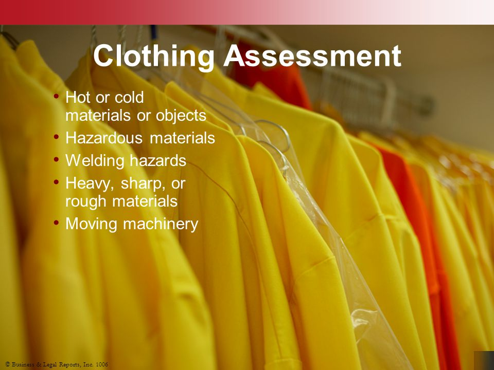 Clothing Assessment Hot or cold materials or objects