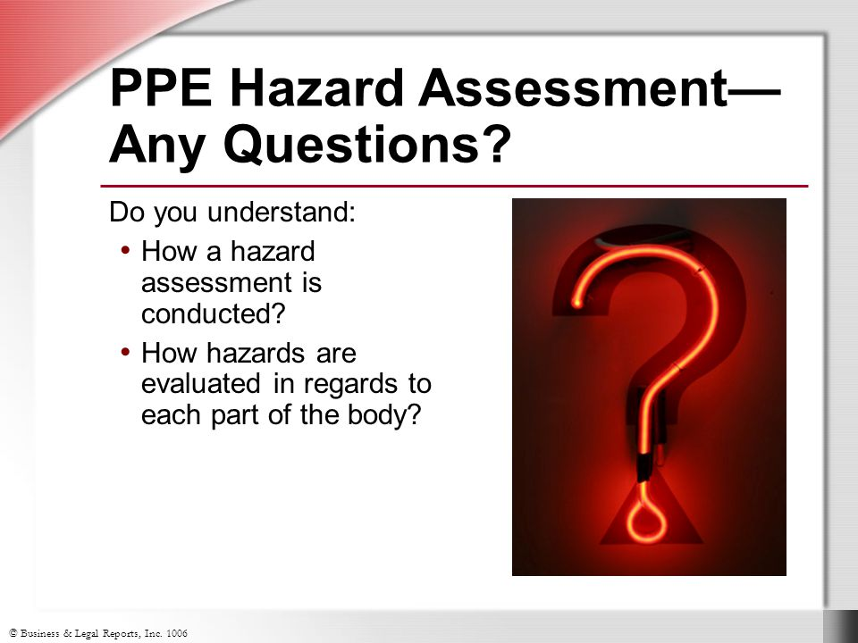 PPE Hazard Assessment— Any Questions