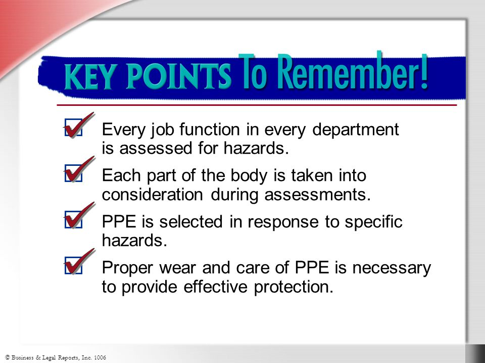 Key Things to Remember Every job function in every department is assessed for hazards.