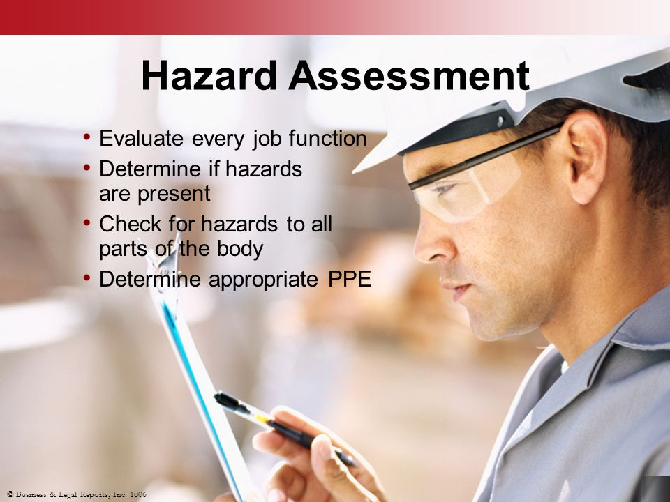 Hazard Assessment Evaluate every job function