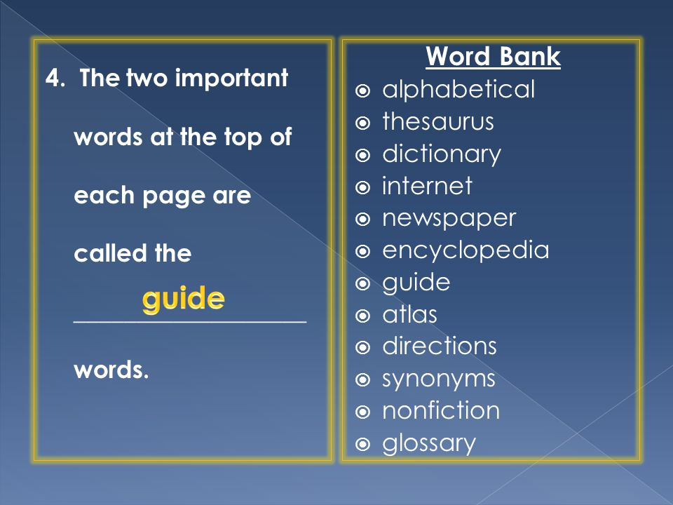 4. The two important words at the top of each page are called the ___________________ words.
