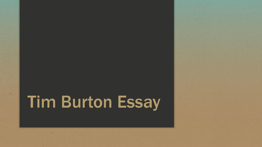 The Importance Of Learning English Essay  Tim Burton Essay Research Paper Vs Essay also Essay On Photosynthesis Tim Burton Essay  Ppt Download High School Essays Topics