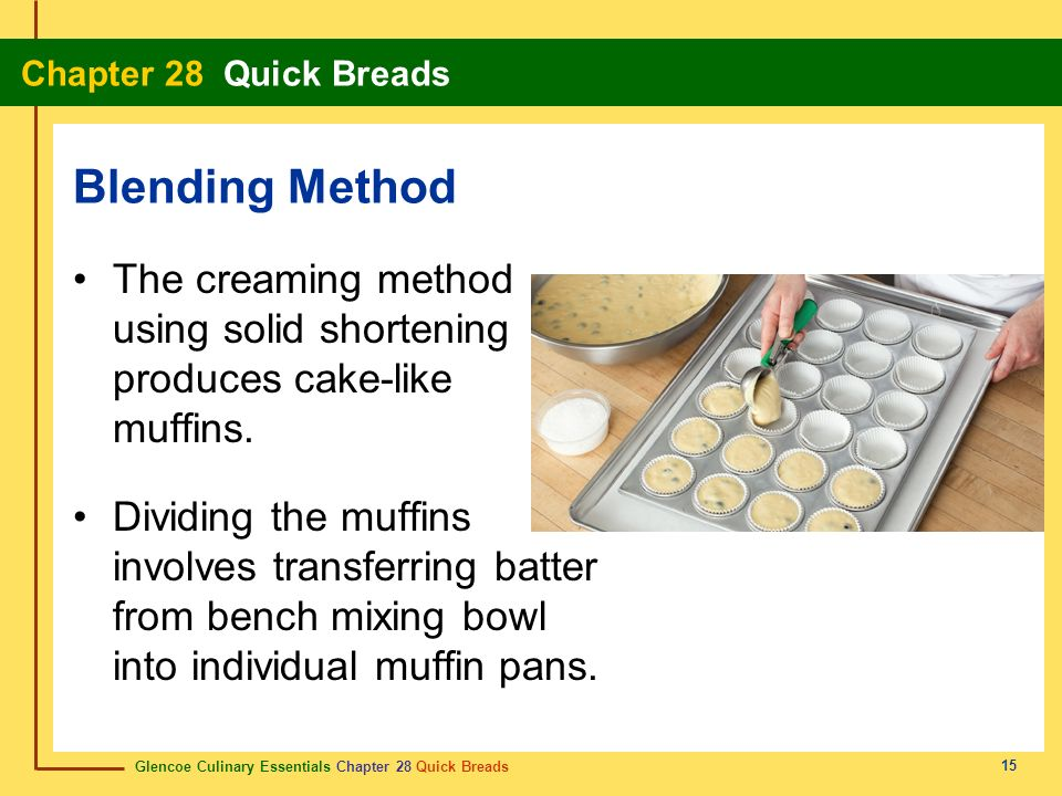 Blending Method The creaming method using solid shortening produces cake-like muffins.