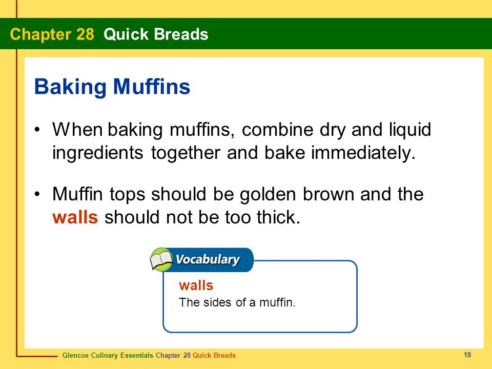 Baking Muffins When baking muffins, combine dry and liquid ingredients together and bake immediately.