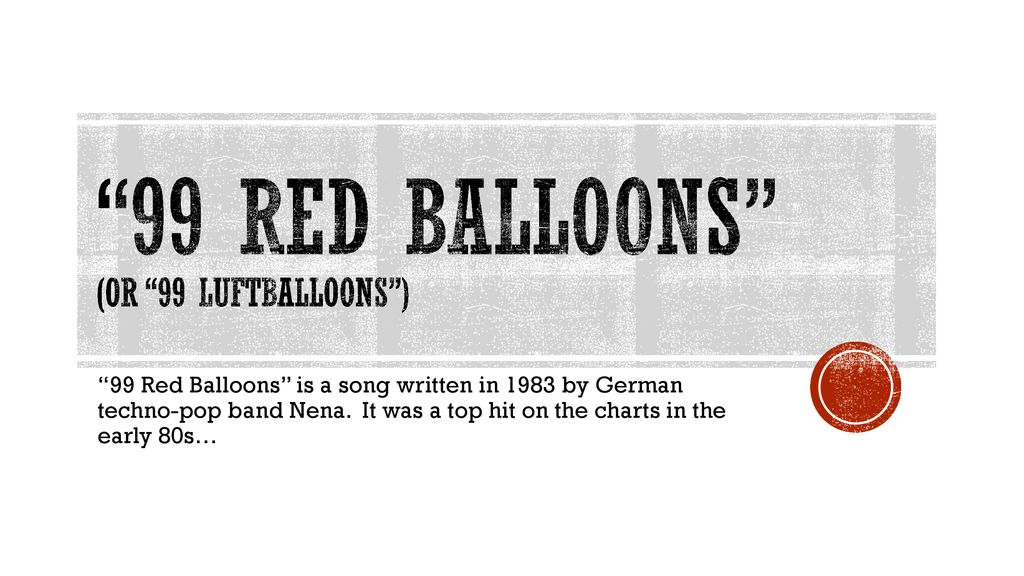 99 Red Balloons Or Luftballoons