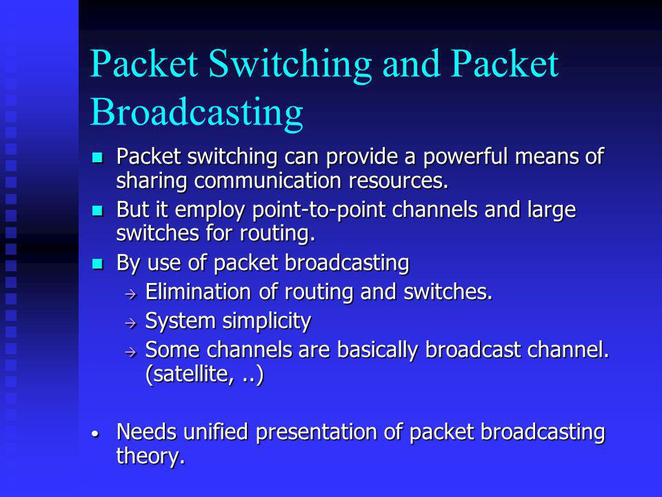 Packet Switching and Packet Broadcasting