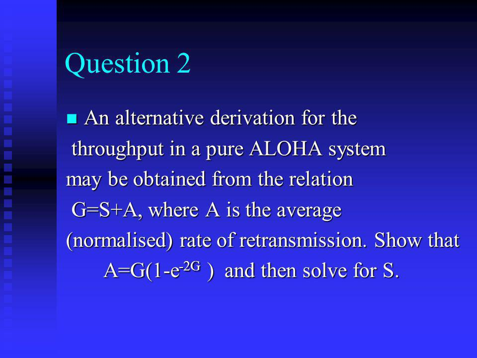 Question 2 An alternative derivation for the