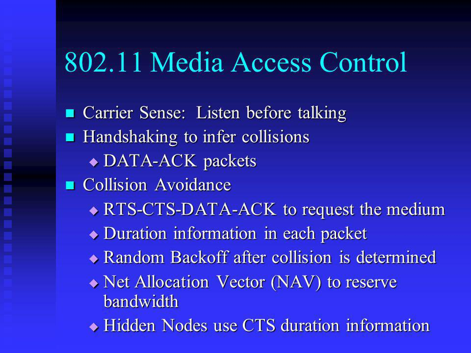 Media Access Control Carrier Sense: Listen before talking