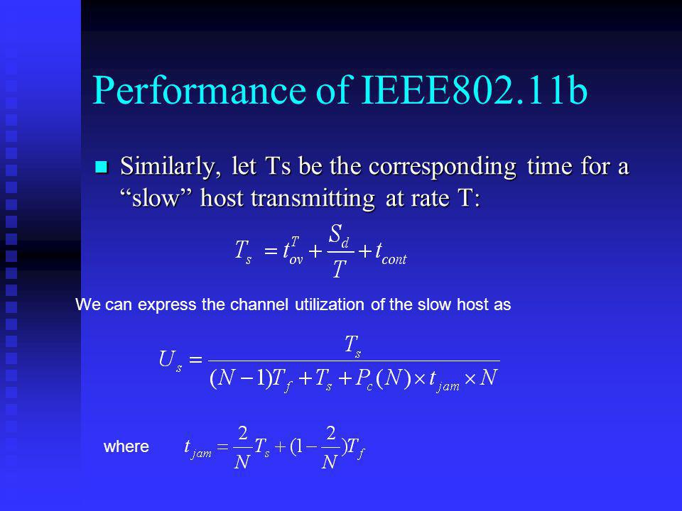 Performance of IEEE802.11b Similarly, let Ts be the corresponding time for a slow host transmitting at rate T: