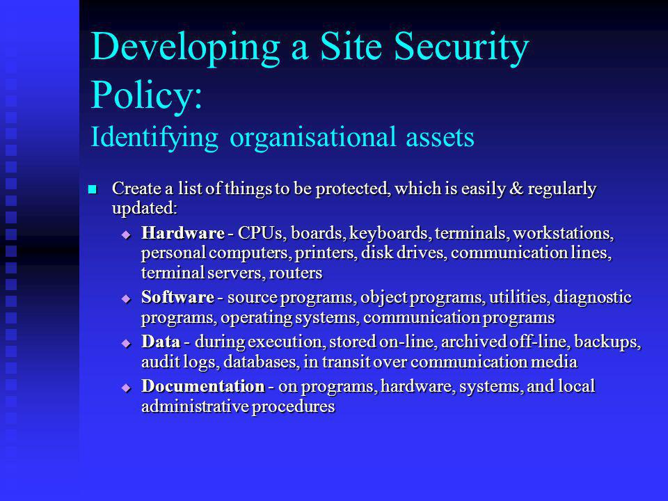 Developing a Site Security Policy: Identifying organisational assets