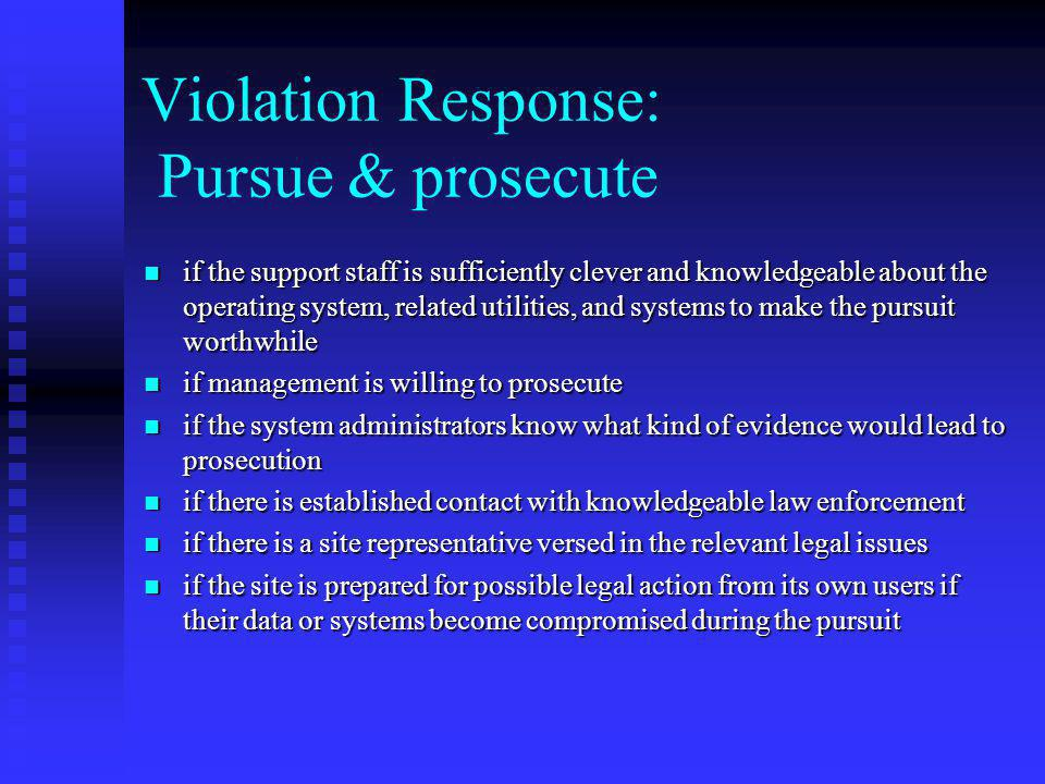 Violation Response: Pursue & prosecute