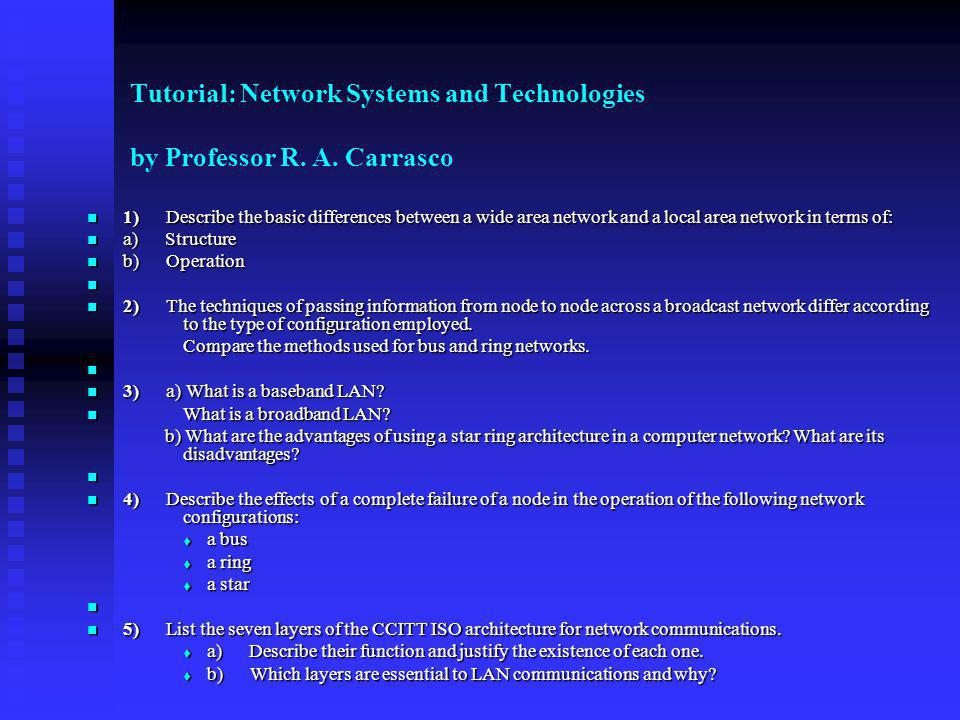 Tutorial: Network Systems and Technologies by Professor R. A. Carrasco