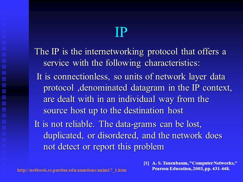 IP The IP is the internetworking protocol that offers a service with the following characteristics: