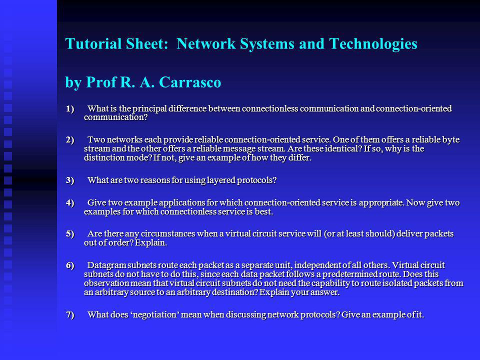 Tutorial Sheet: Network Systems and Technologies by Prof R. A. Carrasco