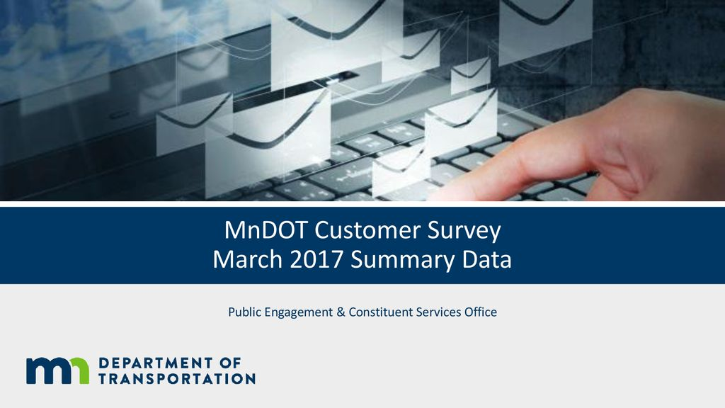 MnDOT Customer Survey March 2017 Summary Data - ppt download