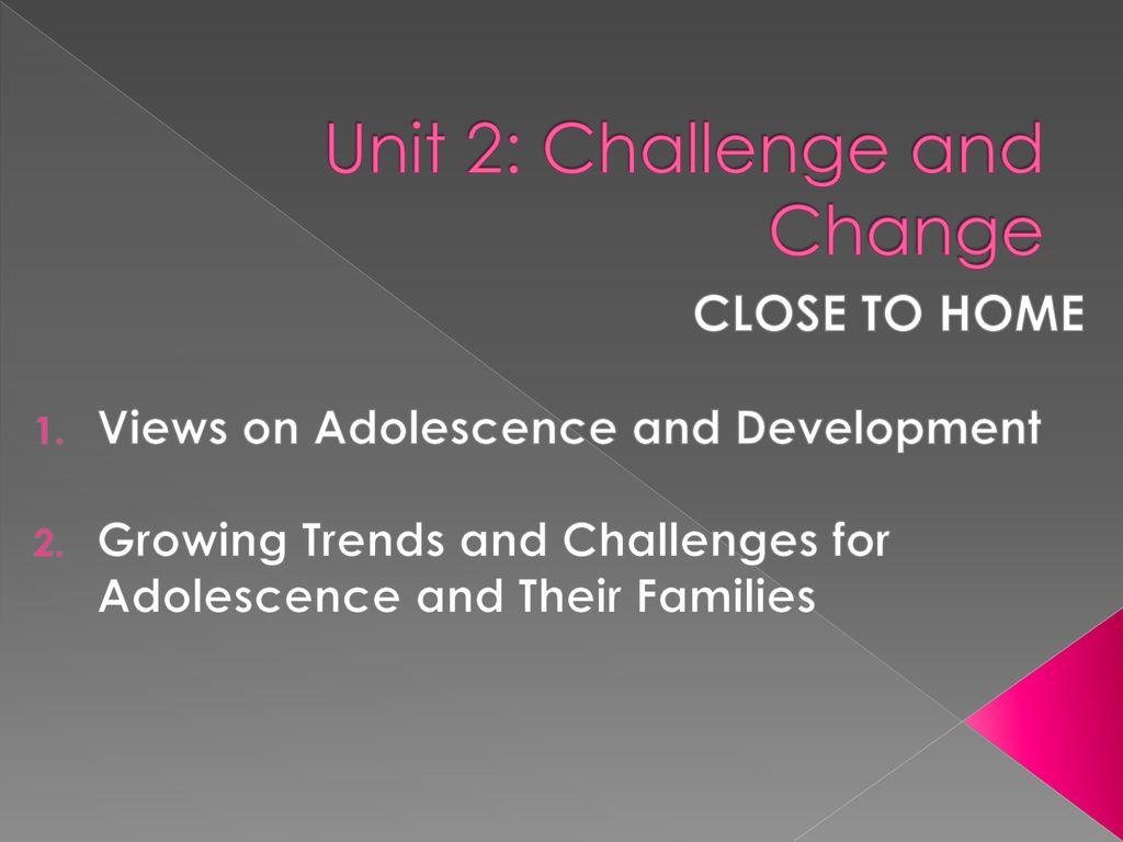 Unit 2: Challenge and Change