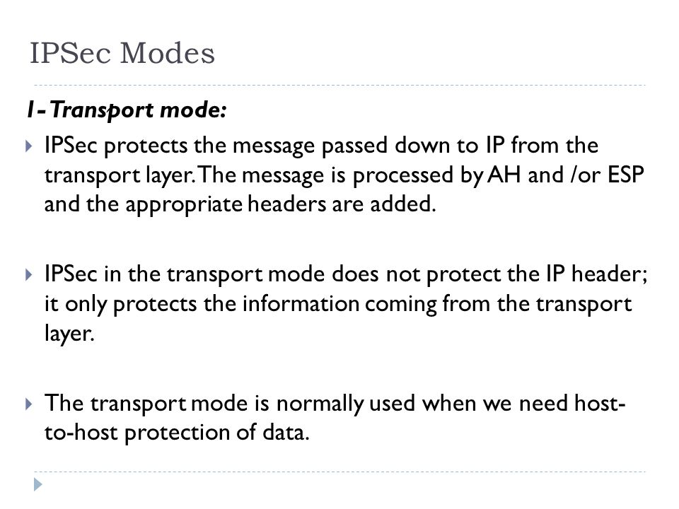 IPSec Modes 1- Transport mode: