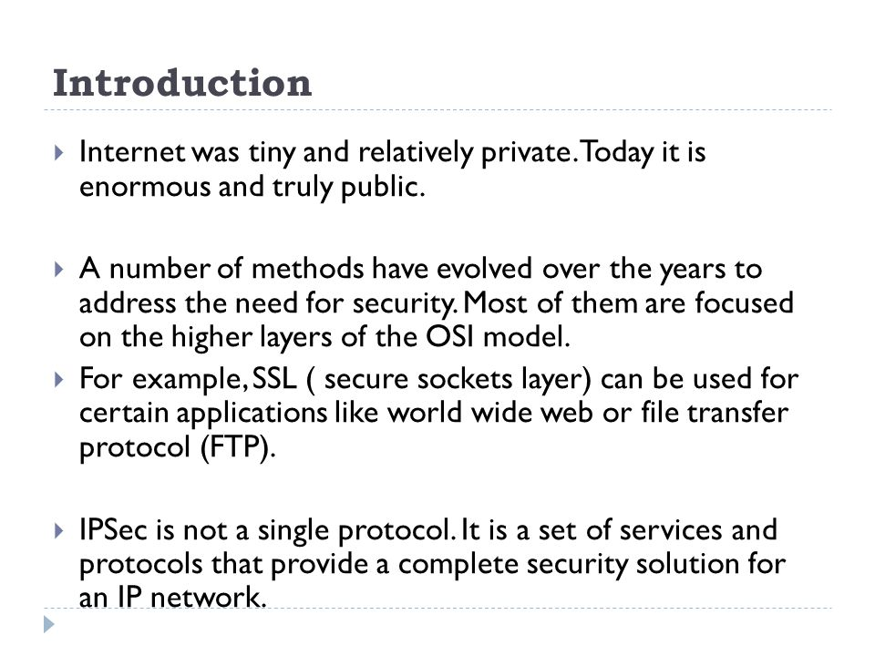 Introduction Internet was tiny and relatively private. Today it is enormous and truly public.