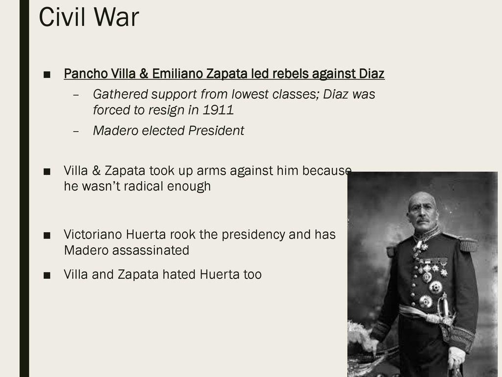 Civil War Pancho Villa   Emiliano Zapata led rebels against Diaz 81996b7d59d8