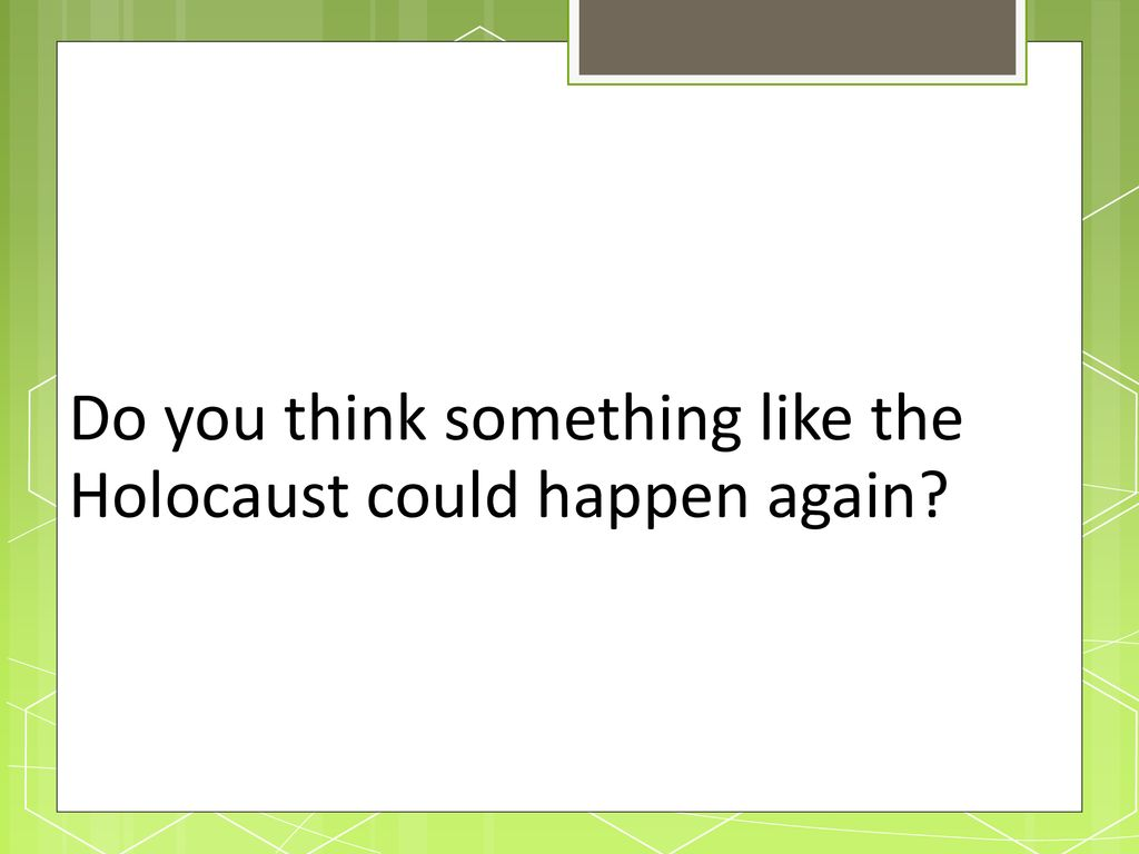 reasons why the holocaust could happen again